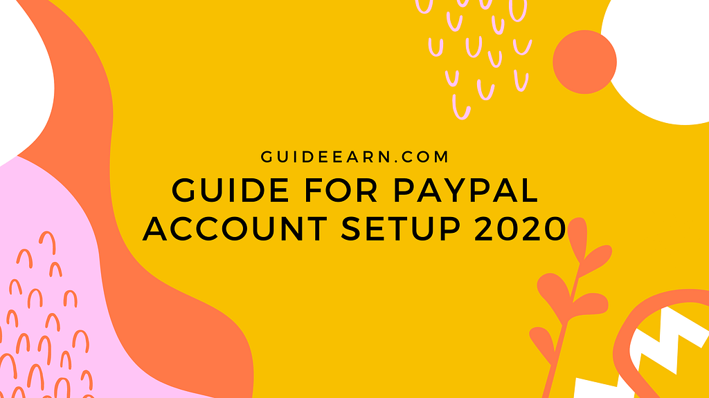 Guide For PayPal Account Setup