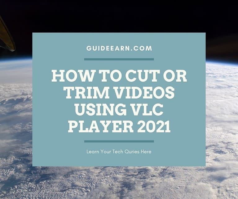 How to Cut Or Trim Videos Using VLC Player 2021